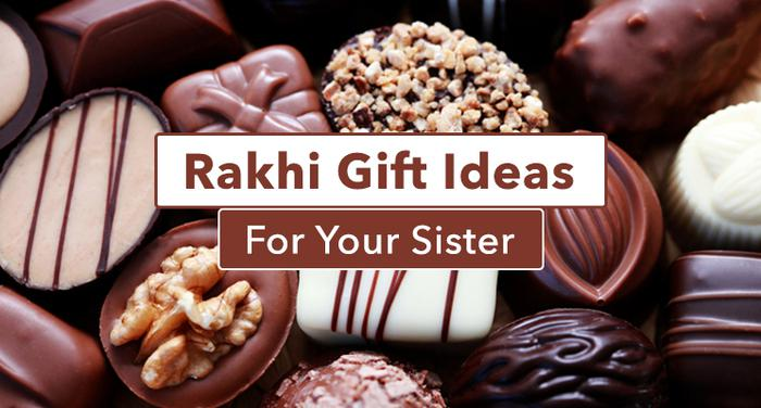 return rakhi gift ideas for your sister