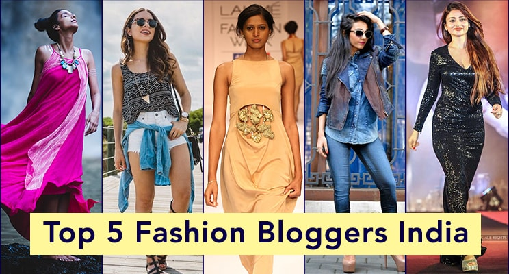 top 5 fashion bloggers in India.