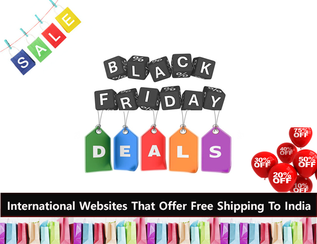 Exciting Black Friday Deals International Websites That Offer Free Shipping To India