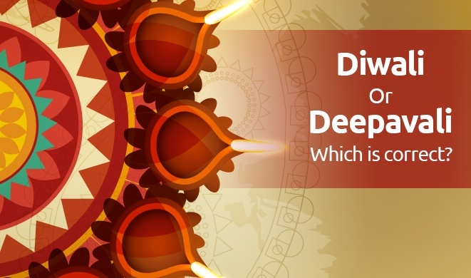 Diwali Or Deepavali Which Is Correct