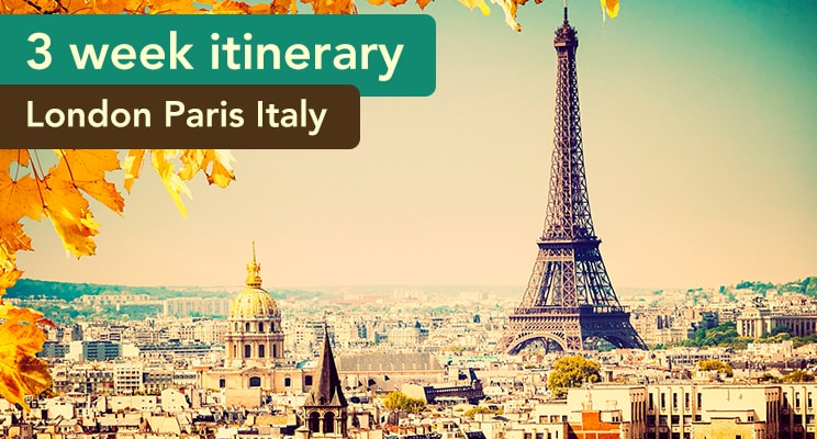 3-week-itinerary-London-Paris-Italy.