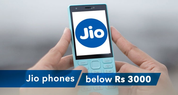 Reliance Launches Jio Mobile Phones below Rs 3000 and Rs. 1000