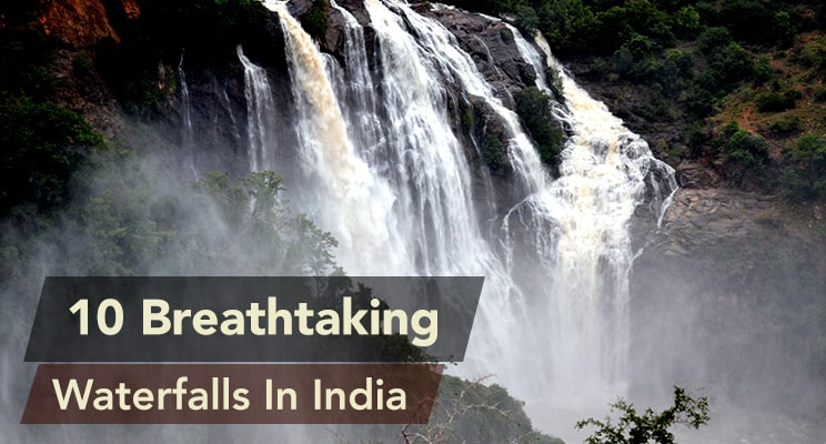 10 breathtaking waterfalls in india