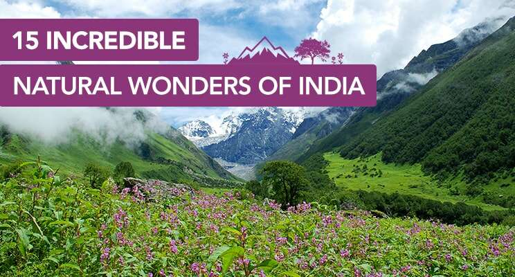 15 incredible natural wonders of india to visit