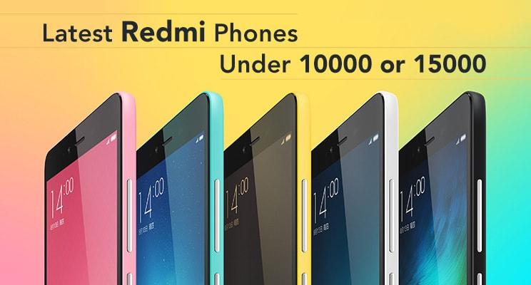 latest Redmi phones under 10000 or 15000