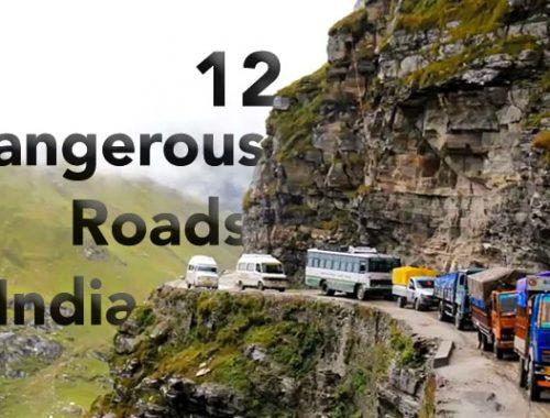 12 dangerous roads in india