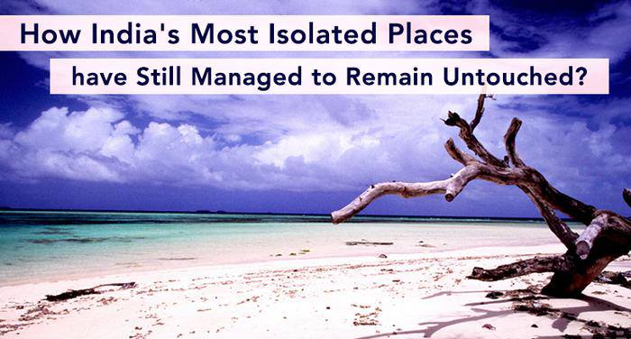 20 most isolated places in india untouched