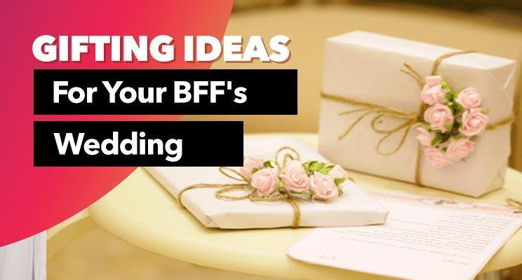Good Wedding Gifts For Friends: Wedding Gifts For Female Friends: Unique Gift Ideas For