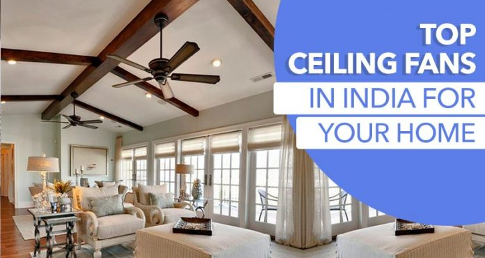 Fabulous Best Ceiling Fans In India To Beat The Heat In Style Best Home Interior And Landscaping Staixmapetitesourisinfo