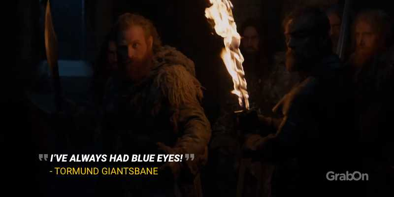 Tormund Giantsbane quote blue eyes